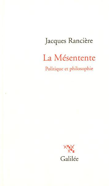La Mésentente - Jacques Rancière