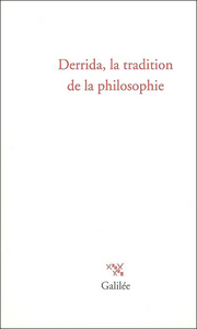 Derrida, la tradition de la philosophie
