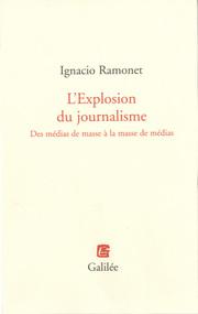lexplosion du journalisme des medias de masse a la masse de medias