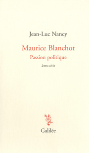 Maurice Blanchot, passion politique